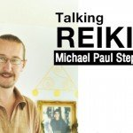 Talking Reiki with Michael Paul Stephens