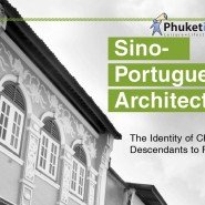 Sino-Portuguese Architecture – The Identity of Chinese Descendants to Phuket