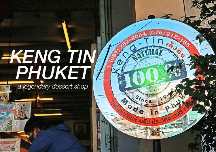 Keng Tin Phuket, a legendary dessert shop